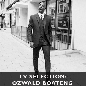 TV SELECTION: Ozwald Boateng