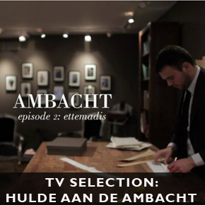 TV SELECTION: Hulde aan de Ambacht