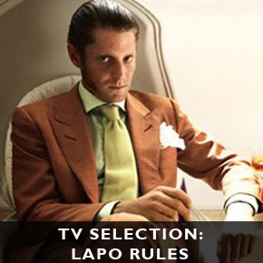 TV SELECTION: Lapo Rules