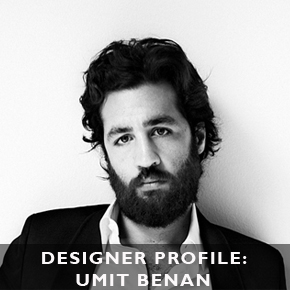 Designer Profile: Umit Benan