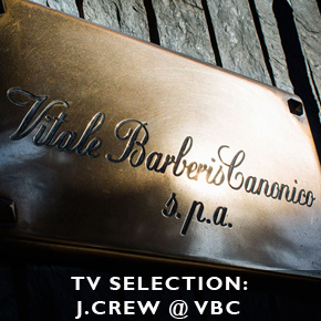 TV SELECTION: J.Crew @ Vitale Barberis Canonico