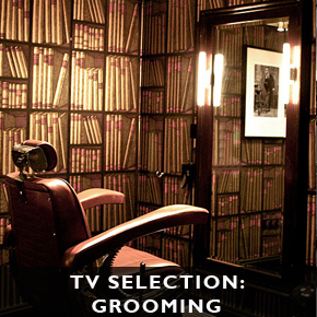 TV SELECTION: Grooming