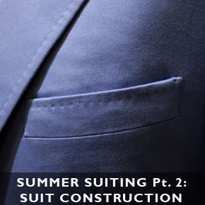 Summer Suiting pt. 2 - Suit Construction